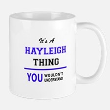 It's HAYLEIGH thing, you wouldn't understand Mugs