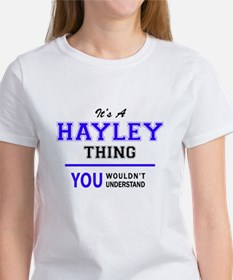 It's HAYLEY thing, you wouldn't understand T-Shirt