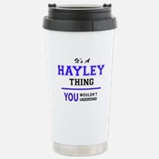 It's HAYLEY thing, you Stainless Steel Travel Mug