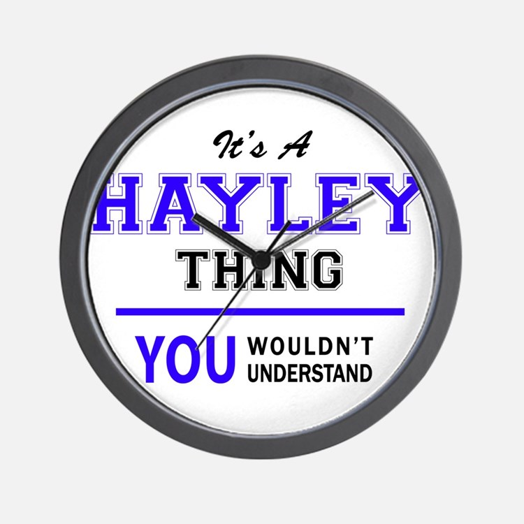 It's HAYLEY thing, you wouldn't underst Wall Clock