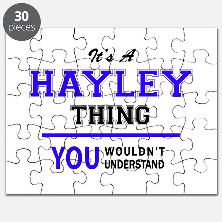 It's HAYLEY thing, you wouldn't understand Puzzle
