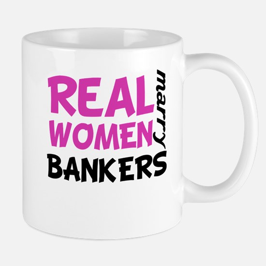 Real Women Marry Bankers Mugs