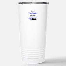 It's a LEADERSHIP thing Travel Mug