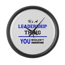 It's a LEADERSHIP thing, you woul Large Wall Clock