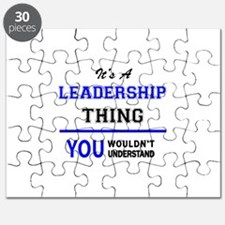 It's a LEADERSHIP thing, you wouldn't under Puzzle