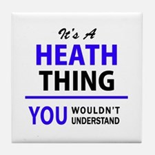 It's HEATH thing, you wouldn't unders Tile Coaster