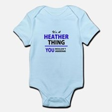 It's HEATHER thing, you wouldn't underst Body Suit