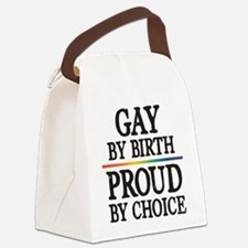 Gay By Birth, Proud By Choice Canvas Lunch Bag