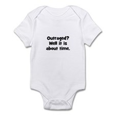 Outraged? Well it is about ti Infant Bodysuit
