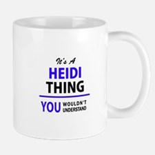 It's HEIDI thing, you wouldn't understand Mugs
