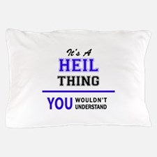 It's HEIL thing, you wouldn't understa Pillow Case