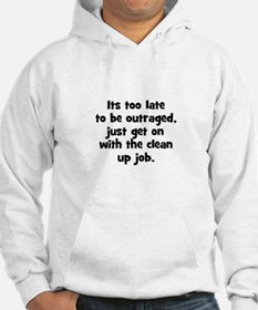 Its too late to be outraged, Hoodie