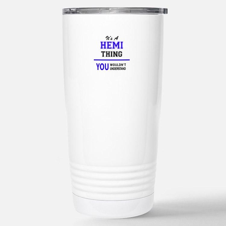 It's HEMI thing, you wo Travel Mug