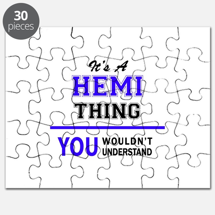 It's HEMI thing, you wouldn't understand Puzzle