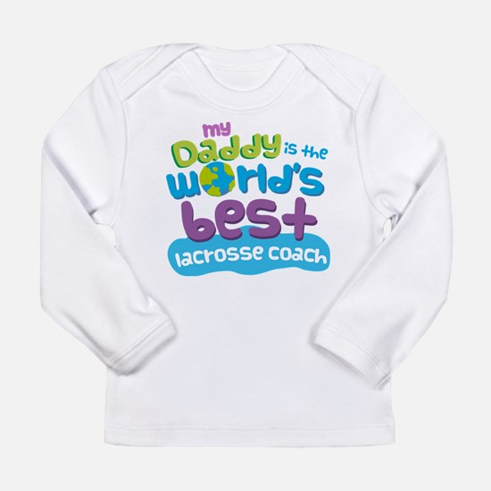 Lacrosse Coach Gifts fo Long Sleeve Infant T-Shirt