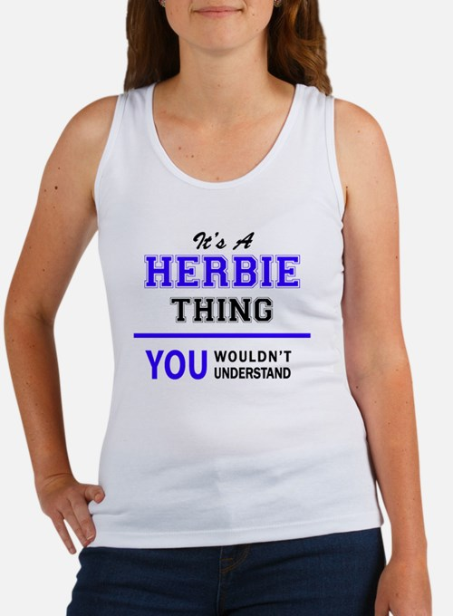 It's HERBIE thing, you wouldn't understan Tank Top