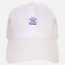 It's a LEVERAGE thing, you wouldn't understand Baseball Baseball Cap