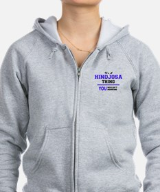 It's HINOJOSA thing, you wouldn Zip Hoodie