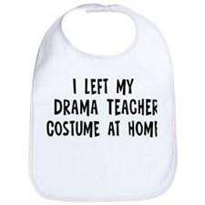 Left my Drama Teacher Bib