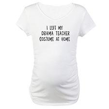 Left my Drama Teacher Shirt
