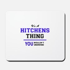 It's HITCHENS thing, you wouldn't unders Mousepad