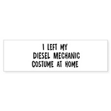 Left my Diesel Mechanic Bumper Bumper Sticker