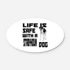 Life Is Safe With A Stabyhoun Dog Oval Car Magnet