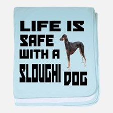Life Is Safe With A Sloughi Dog Desig baby blanket