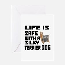 Life Is Safe With A Silky Terrier Do Greeting Card