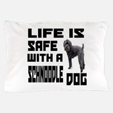 Life Is Safe With A Schnoodle Dog Desi Pillow Case