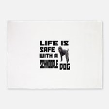 Life Is Safe With A Schnoodle Dog D 5'x7'Area Rug