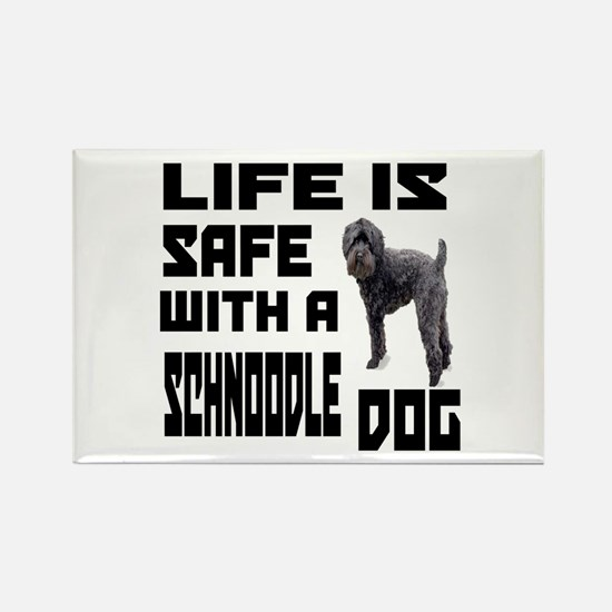 Life Is Safe With A Schnoodle Dog Rectangle Magnet