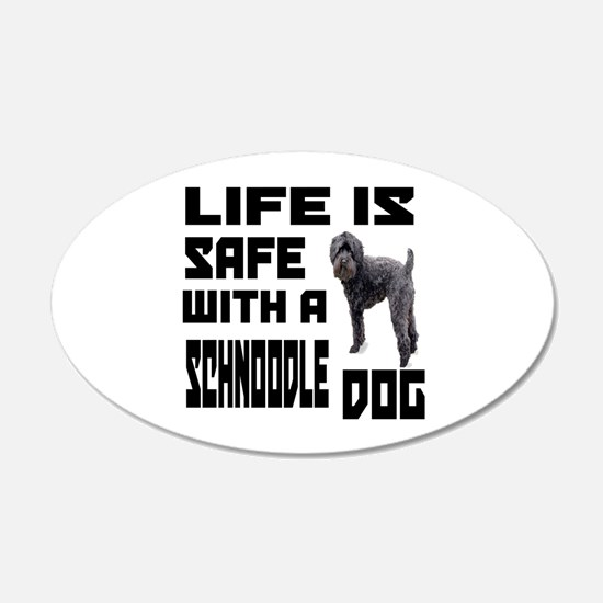 Life Is Safe With A Schnoodl Wall Decal