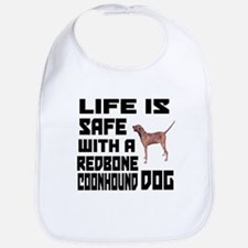 Life Is Safe With A Redbone Coonhound Dog Desi Bib
