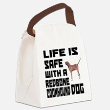 Life Is Safe With A Redbone Coonh Canvas Lunch Bag