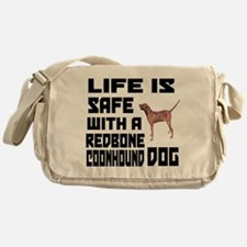 Life Is Safe With A Redbone Coonhoun Messenger Bag