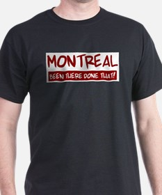 Montreal (been there) T-Shirt