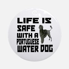 Life Is Safe With A Portuguese Wate Round Ornament