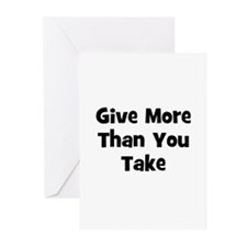 Give More Than You Take  Greeting Cards (Pk of 10)