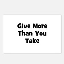 Give More Than You Take  Postcards (Package of 8)