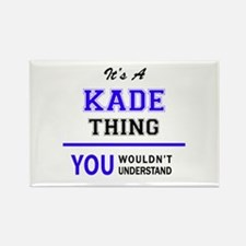 It's KADE thing, you wouldn't understand Magnets