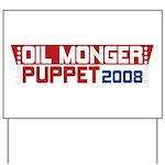 Oil Monger 2008 Yard Sign