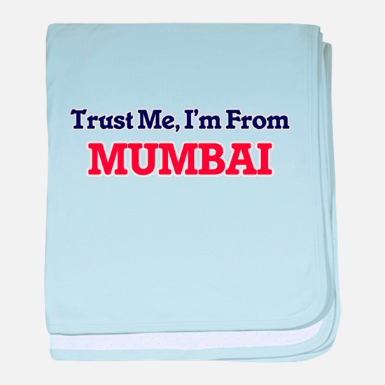 Trust Me, I'm from Mumbai India baby blanket