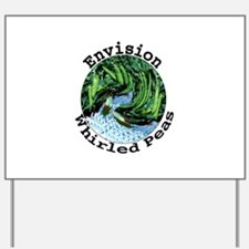 Envision Whirled Peas Yard Sign