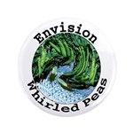 """Envision Whirled Peas 3.5"""" Button"""