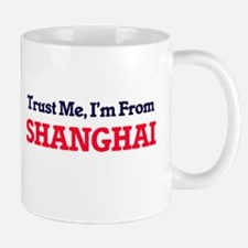 Trust Me, I'm from Shanghai China Mugs