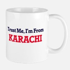 Trust Me, I'm from Karachi Pakistan Mugs