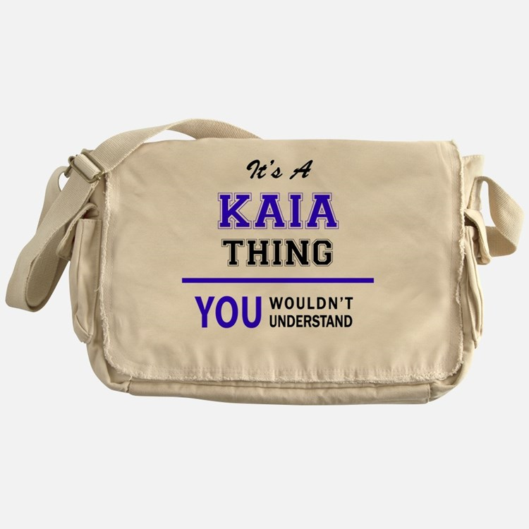It's KAIA thing, you wouldn't unders Messenger Bag