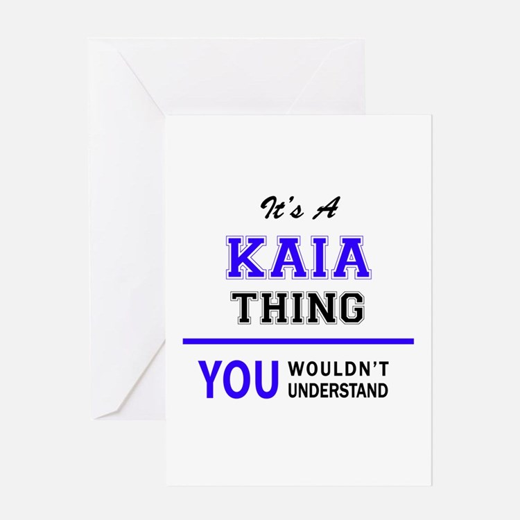 It's KAIA thing, you wouldn't under Greeting Cards