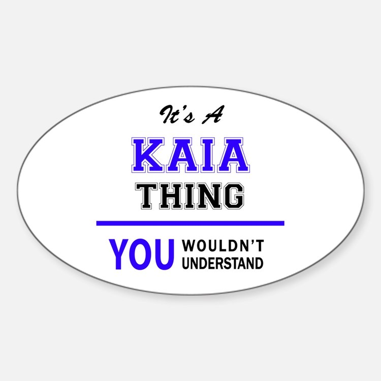 It's KAIA thing, you wouldn't understand Decal